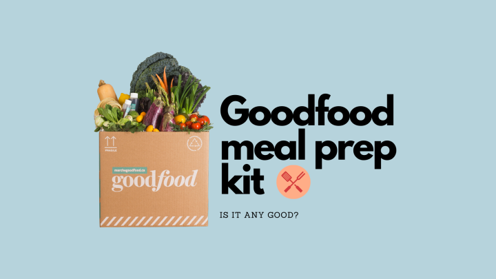 Review of the Goodfood meal prep kit