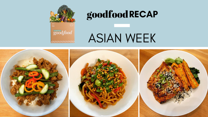 Goodfood recap: Asian week